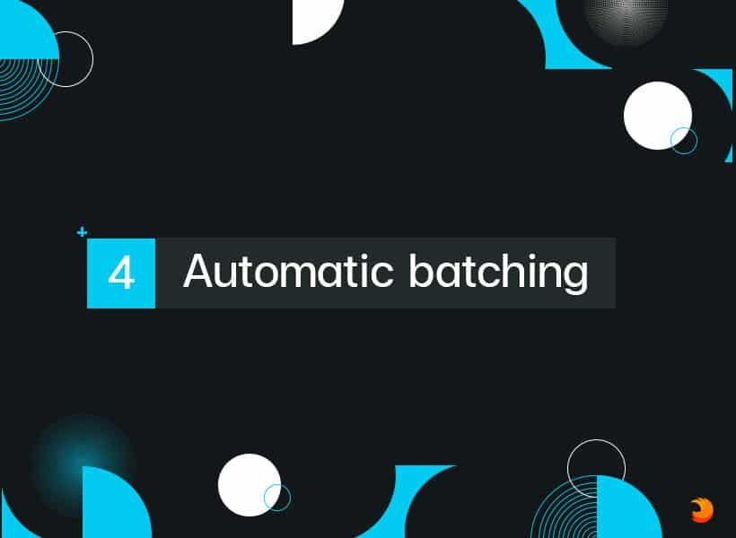 React18 Automatic batching